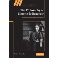 The Philosophy of Simone De Beauvoir: Ambiguity, Conversion, Resistance (BOK)
