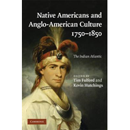 Native Americans and Anglo-American Culture, 1750-1850 (BOK)