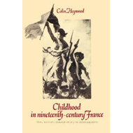 Childhood in Nineteenth-Century France (BOK)