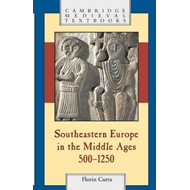 Southeastern Europe in the Middle Ages, 500-1250 (BOK)