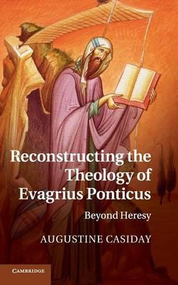 Reconstructing the Theology of Evagrius Ponticus (BOK)