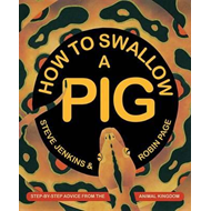 How to Swallow a Pig (BOK)