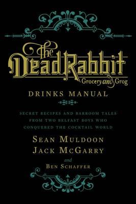 Dead Rabbit Drinks Manual (BOK)