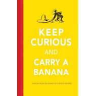 Keep Curious and Carry a Banana (BOK)