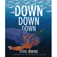 Down, Down, Down: A Journey to the Bottom of the Sea (BOK)