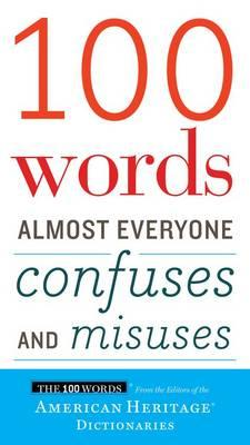 100 Words Almost Everyone Confuses and Misuses (BOK)