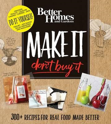 Better Homes and Gardens Make it, Don't Buy it (BOK)