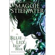 Blue Lily, Lily Blue (the Raven Cycle, Book 3) (BOK)