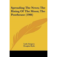 Spreading the News; The Rising of the Moon; The Poorhouse (1 (BOK)