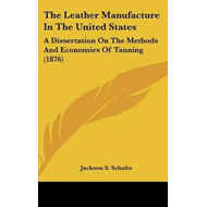 Leather Manufacture in the United States (BOK)