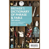 Brewer's Dictionary of Phrase and Fable, 19th Edition (BOK)