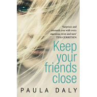 Keep Your Friends Close (BOK)