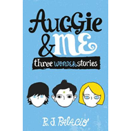Auggie & Me: Three Wonder Stories (BOK)