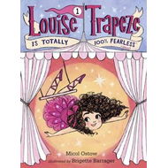 Louise Trapeze Is Totally 100% Fearless (BOK)