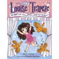 Louise Trapeze Did Not Lose the Juggling Chickens (BOK)
