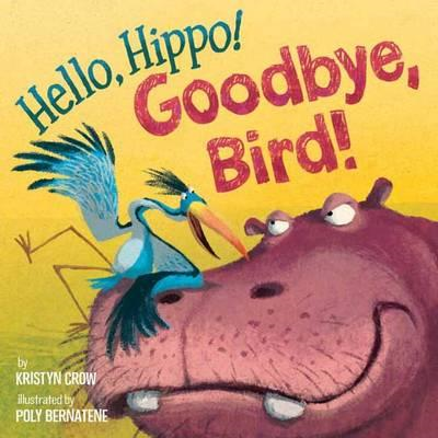 Hello, Hippo! Goodbye, Bird! (BOK)