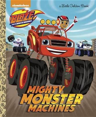 Mighty Monster Machines (Blaze and the Monster Machines) (BOK)