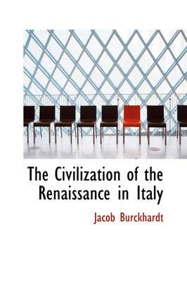Civilization of the Renaissance in Italy (BOK)