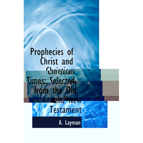 Prophecies of Christ and Christian Times (BOK)