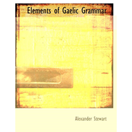 Elements of Gaelic Grammar (BOK)