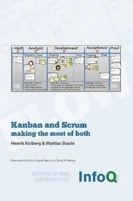 Kanban and Scrum - Making the Most of Both (BOK)