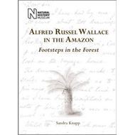 Alfred Russel Wallace in the Amazon: Footsteps in the Forest (BOK)