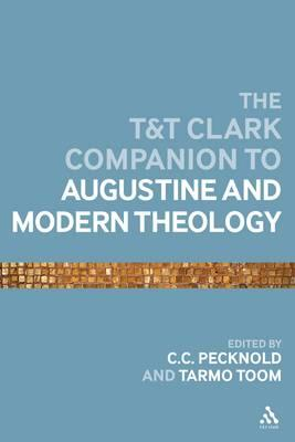 The T&T Clark Companion to Augustine and Modern Theology (BOK)