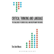Critical Thinking and Language: The Challenge of Generic Skills and Disciplinary Discourses (BOK)