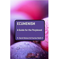 Ecumenism: A Guide for the Perplexed (BOK)
