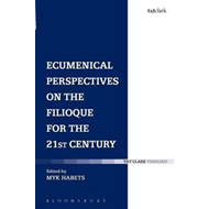 Ecumenical Perspectives on the Filioque for the 21st Century (BOK)