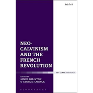 Neo-Calvinism and the French Revolution (BOK)