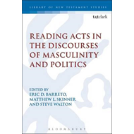 Reading Acts in the Discourses of Masculinity and Politics (BOK)