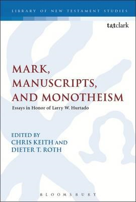 Mark, Manuscripts, and Monotheism (BOK)