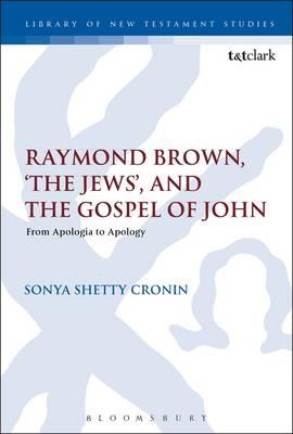 Raymond Brown, 'The Jews,' and the Gospel of John (BOK)
