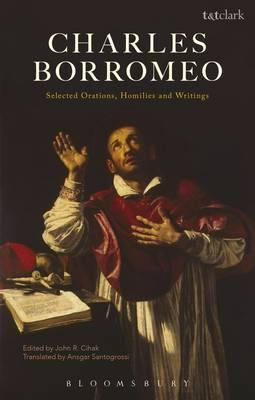 Charles Borromeo: Selected Orations, Homilies and Writings (BOK)
