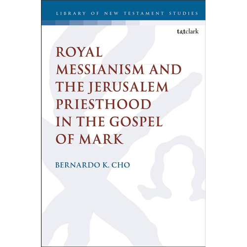 Royal Messianism and the Jerusalem Priesthood in the Gospel (BOK)