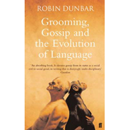 Grooming, Gossip and the Evolution of Language (BOK)