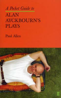 Pocket Guide to Alan Ayckbourn's Plays (BOK)