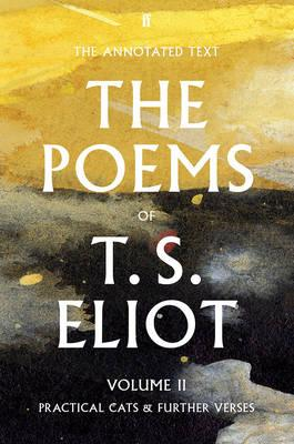 T. S. Eliot the Poems Volume Two (BOK)