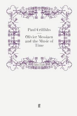 Olivier Messiaen and the Music of Time (BOK)