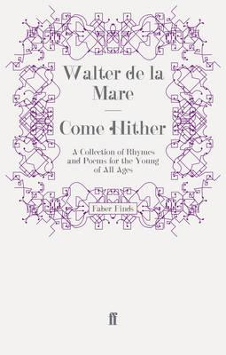 Come Hither: A Collection of Rhymes and Poems for the Young of All Ages (BOK)
