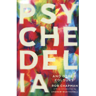 Psychedelia and Other Colours (BOK)