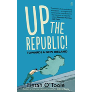 Up the Republic!: Towards a New Ireland (BOK)