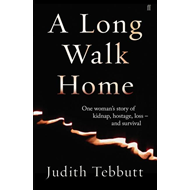 A Long Walk Home: One Woman's Story of Kidnap, Hostage, Loss - and Survival (BOK)