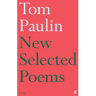 New Selected Poems of Tom Paulin (BOK)
