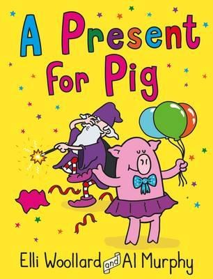 Woozy the Wizard: A Present for Pig (BOK)