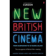 New British Cinema from Submarine 39 to 12 Years a Slave (BOK)