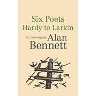 Six Poets: Hardy to Larkin (BOK)