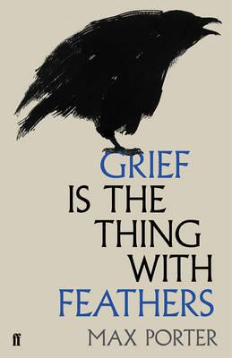 Grief is the Thing with Feathers (BOK)