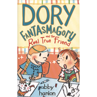 Dory Fantasmagory and the Real True Friend (BOK)